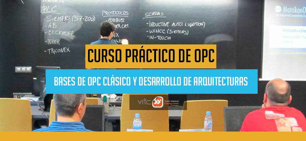 Curso práctico de OPC Bases de OPC Clásico y Desarrollo de Arquitecturas